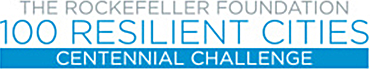 THE ROCKEFELLER FOUNDATION 100 RESILIENT CITIES CENTENNIAL CHALLENGE